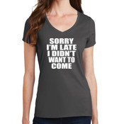 Sorry I'm Late Ladies V-neck T-shirt